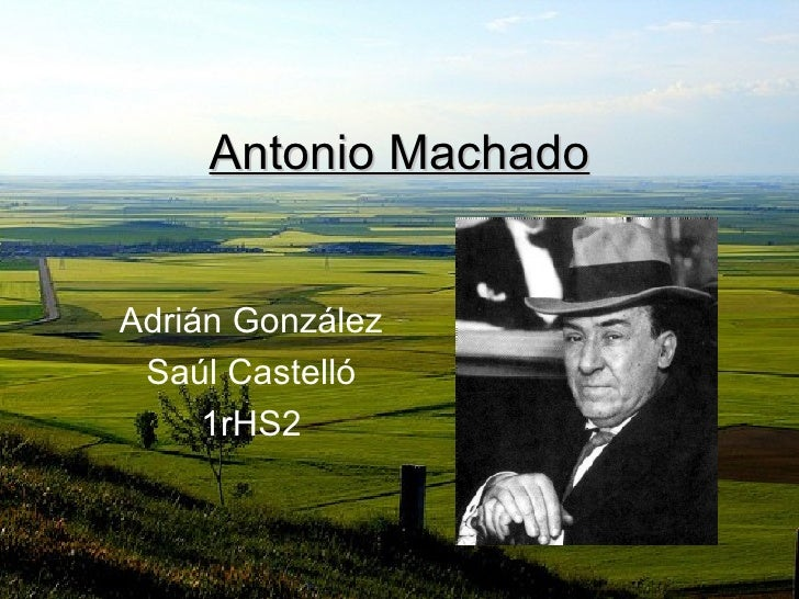Antonio Machado Adrián González Saúl Castelló 1rHS2