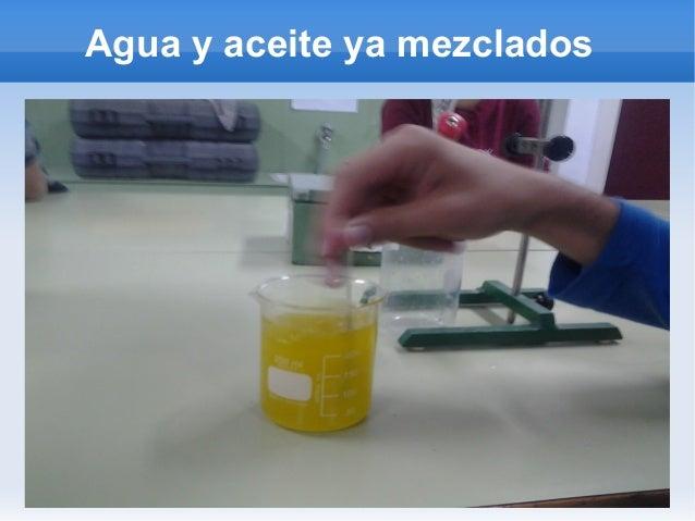 Agua y aceite ya mezclados