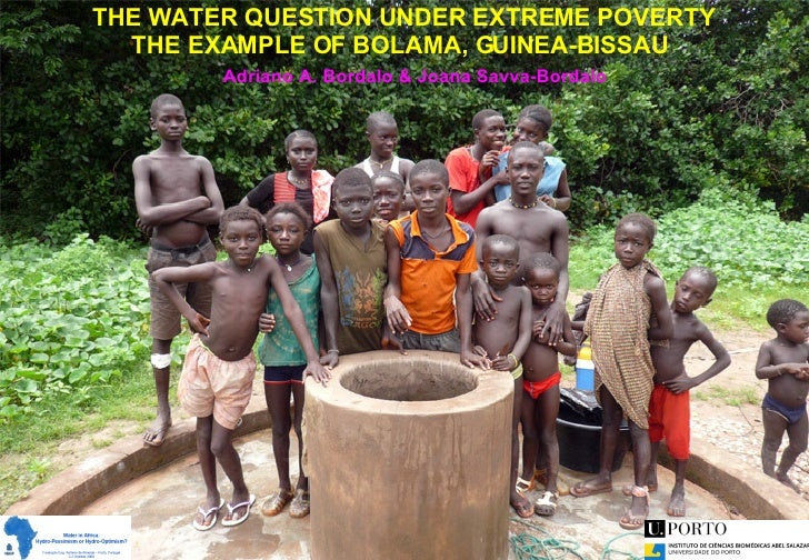 THE WATER QUESTION UNDER EXTREME POVERTY THE EXAMPLE OF BOLAMA, GUINEA-BISSAU  Adriano A. Bordalo & Joana Savva-Bordalo
