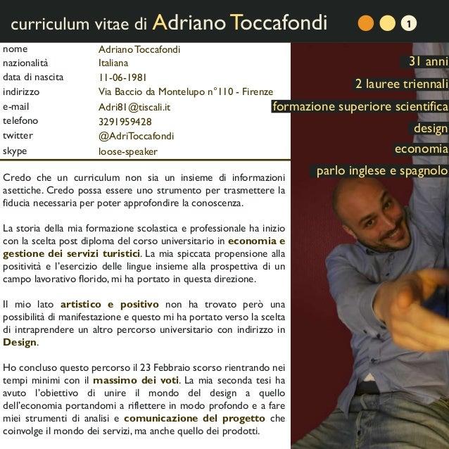 nome indirizzo telefono e-mail nazionalità data di nascita Adriano Toccafondi Via Baccio da Montelupo n°110 - Firenze 3291...