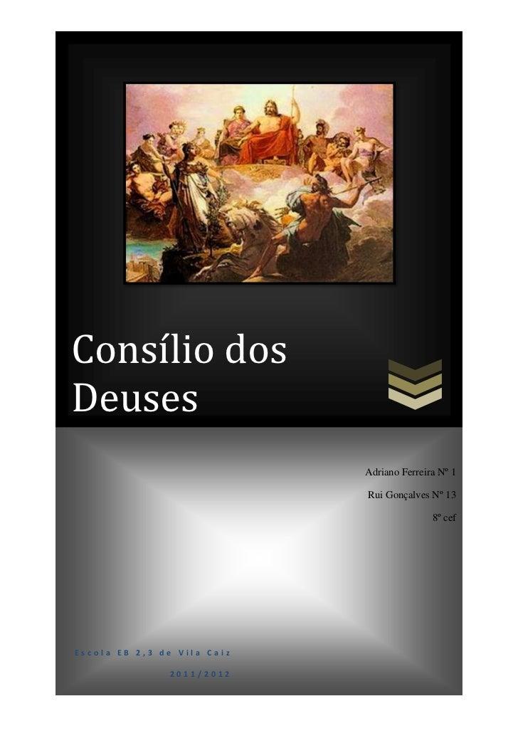 Consílio dosDeuses                             Adriano Ferreira Nº 1                             Rui Gonçalves Nº 13      ...