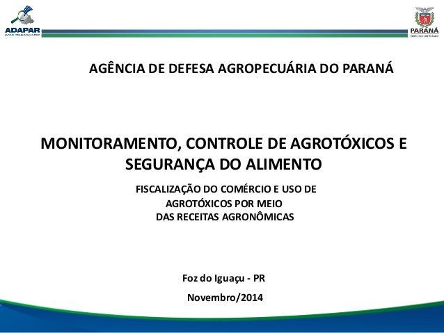 AGÊNCIA DE DEFESA AGROPECUÁRIA DO PARANÁ MONITORAMENTO, CONTROLE DE AGROTÓXICOS E SEGURANÇA DO ALIMENTO FISCALIZAÇÃO DO CO...
