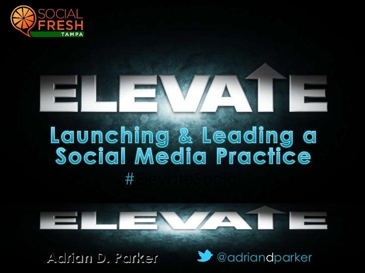 @adrian d parker # ElevateSocial Adrian D. Parker