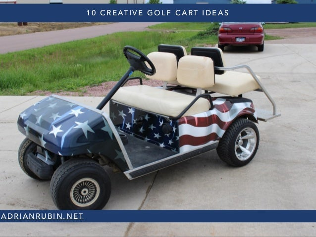 10 Unique Golf Cart Ideas on accessories ideas, golf dinner decorations, garage ideas, golf candies ideas, john deere ideas, parade theme ideas, golf card ideas, tool box ideas, golf table ideas,