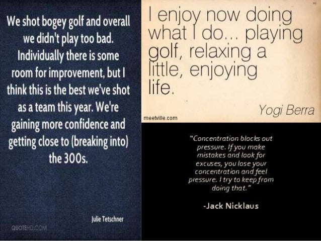 """""""Concentration blocks out pressure.  if you make mistakes and look for excuses,  you lose your  We shot bogey golf and ove..."""
