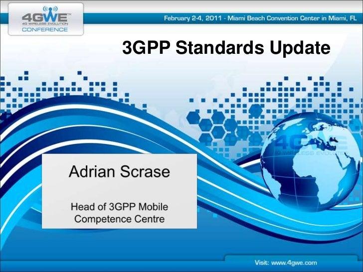 3GPP Standards Update<br />Adrian Scrase<br />Head of 3GPP Mobile <br />Competence Centre<br />