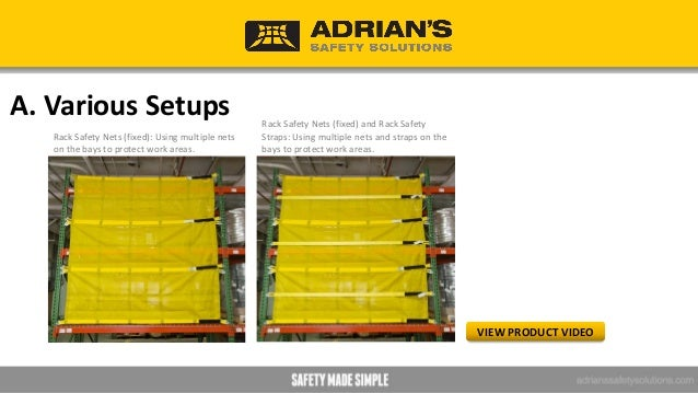A. Various Setups Catch Net with Rack Safety Straps on the bays for added protection. VIEW PRODUCT VIDEO