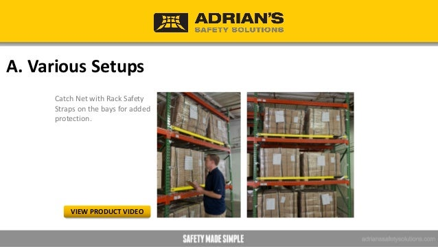 A. Various Setups Rack Safety Straps used as close off straps for the front of the bay. VIEW PRODUCT VIDEO