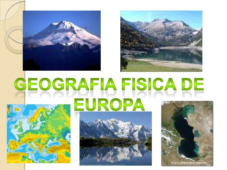 GEOGRAFIA FISICA DE EUROPA<br />