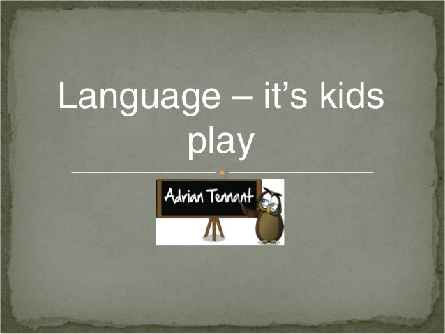 Language – it's kidsplay