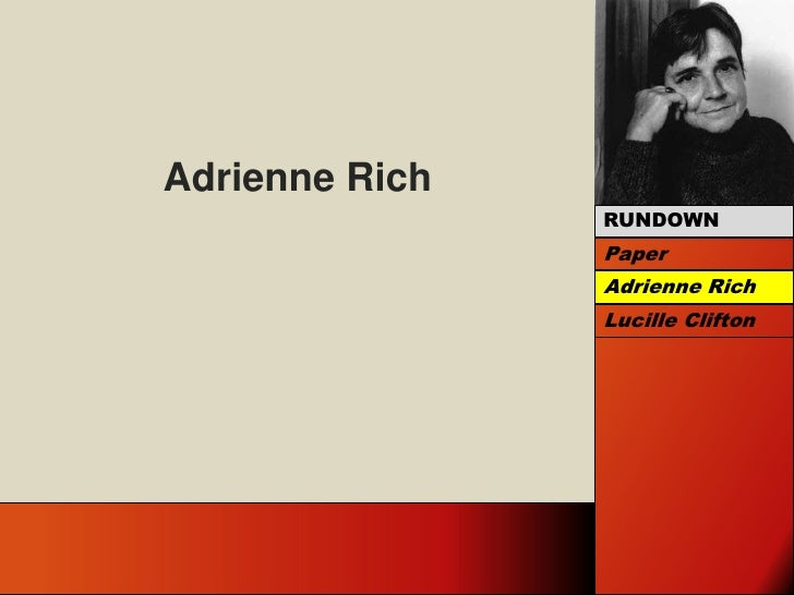 Adrienne Rich<br />RUNDOWN<br />Paper<br />Adrienne Rich<br />Lucille Clifton<br />