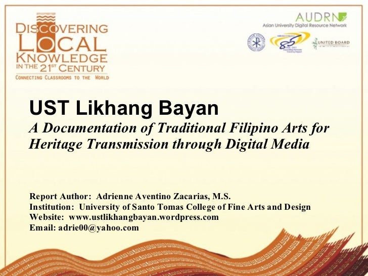 UST Likhang Bayan A Documentation of Traditional Filipino Arts for Heritage Transmission through Digital Media Report Auth...