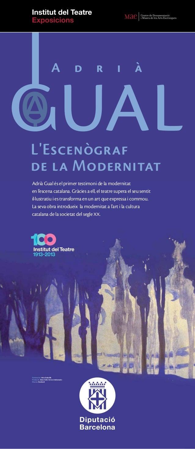 L'Escenògraf de la Modernitat Adrià Gual és el primer testimoni de la modernitat en l'escena catalana. Gràcies a ell, el t...