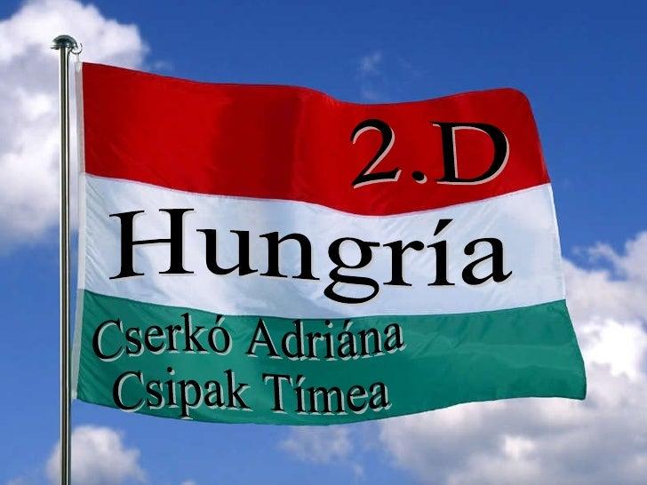 Hungría Cserkó Adriána Csipak Tímea 2.D