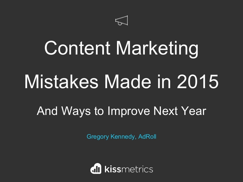 Content Marketing Mistakes Made in 2015 — and Ways to Improve Next Year