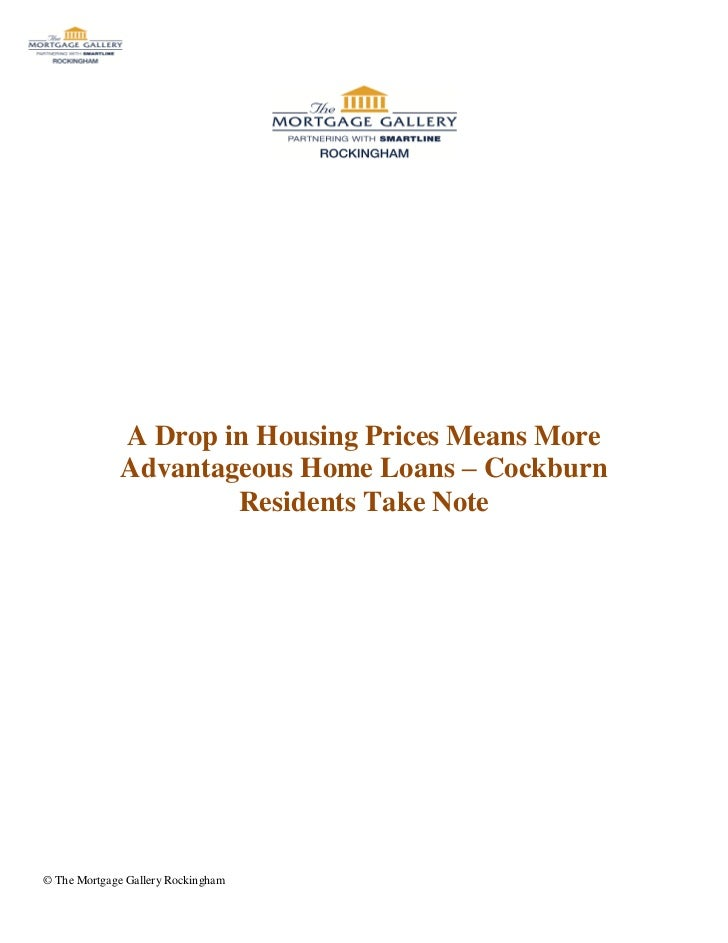 A Drop in Housing Prices Means More              Advantageous Home Loans – Cockburn                      Residents Take No...