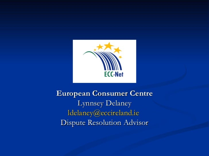 Alternative dispute resolution european consumer centre lynnsey delaney emailaddress dispute resolution advisor fandeluxe Images