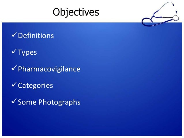 Objectives Definitions Types Pharmacovigilance Categories Some Photographs