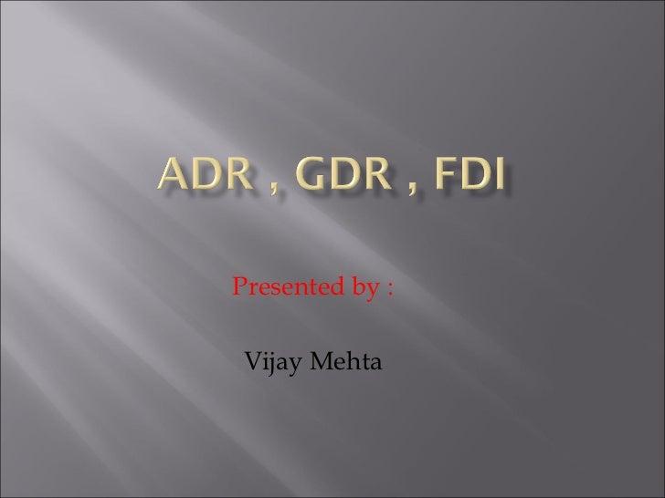 Presented by :Vijay Mehta