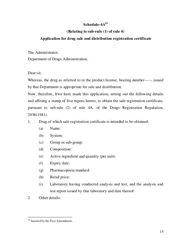 15 Schedule-4A10 (Relating to sub-rule (1) of rule 4) Application for drug sale and distribution registration certificate ...