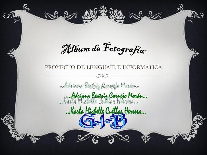 PROYECTO DE LENGUAJE E INFORMATICA            CREADO POR: