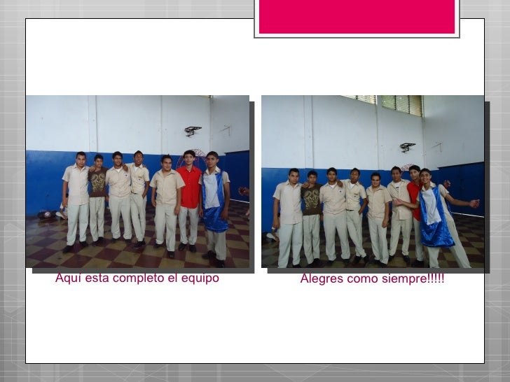 Aquí esta completo el equipo   Alegres como siempre!!!!!