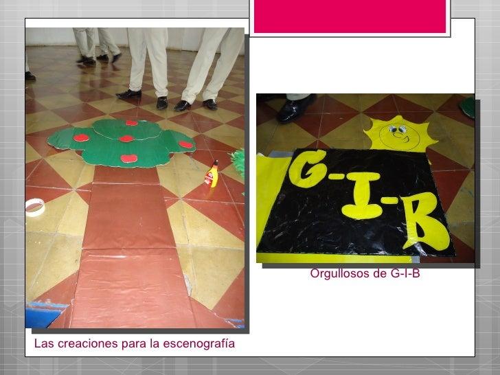 Orgullosos de G-I-BLas creaciones para la escenografía