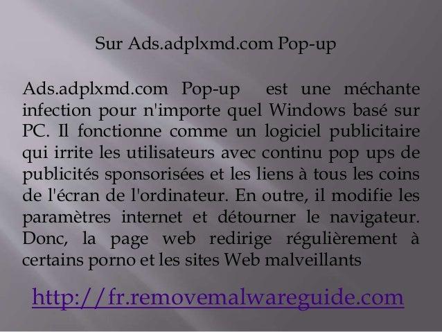 Sur Ads.adplxmd.com Pop-up  Ads.adplxmd.com Pop-up est une méchante  infection pour n'importe quel Windows basé sur  PC. I...