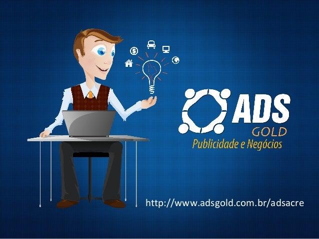 http://www.adsgold.com.br/adsacre