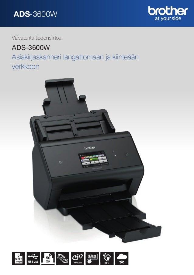 ADS-3600W Vaivatonta tiedonsiirtoa ADS-3600W Asiakirjaskanneri langattomaan ja kiinteään verkkoon USB 3.0