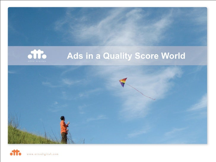 Ads in a Quality Score World