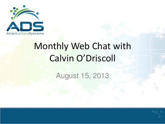 Monthly Web Chat with Calvin O'Driscoll August 15, 2013