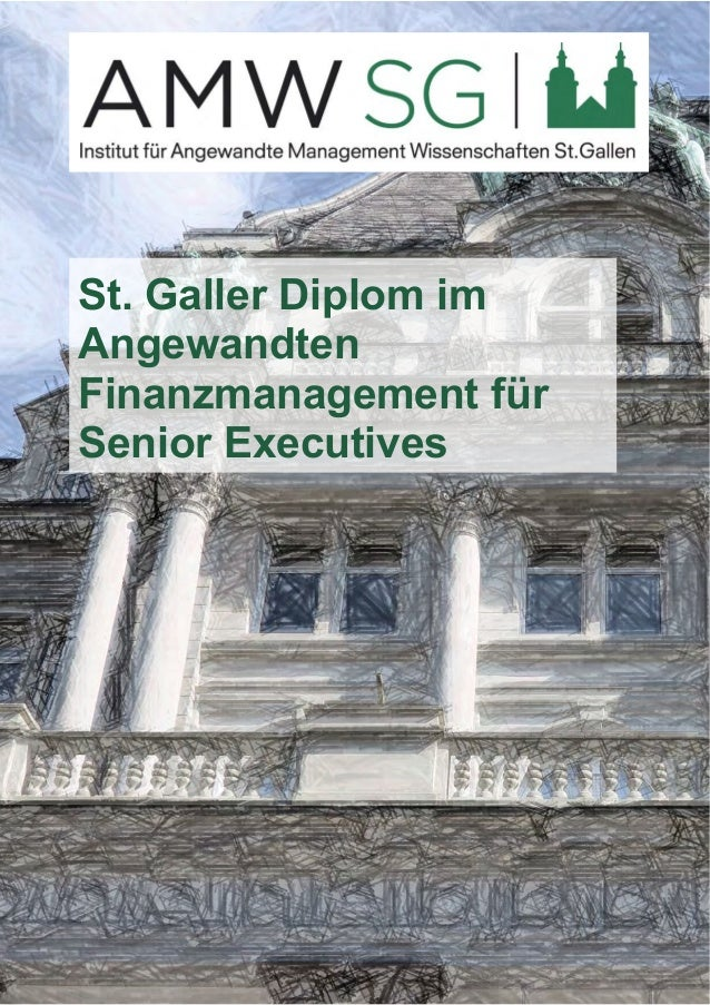St. Galler Diplom im  Angewandten  Finanzmanagement für  Senior Executives