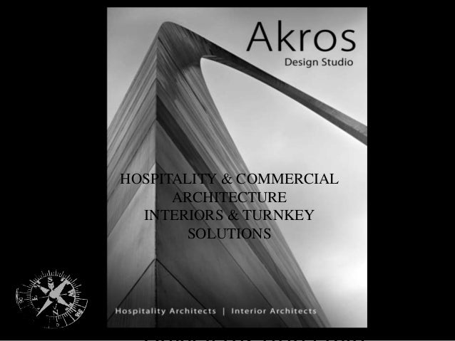 Akros design StudioHOSPITALITY & COMMERCIALARCHITECTUREINTERIORS & TURNKEYSOLUTIONS