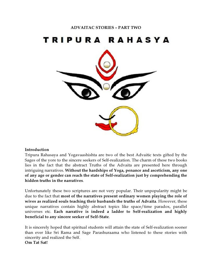 ADVAITAC STORIES – PART TWOIntroductionTripura Rahasaya and Yogavaashishta are two of the best Advaitic texts gifted by th...