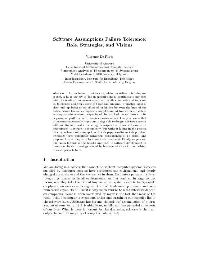 Software Assumptions Failure Tolerance: Role, Strategies, and Visions Vincenzo De Florio University of Antwerp Department ...