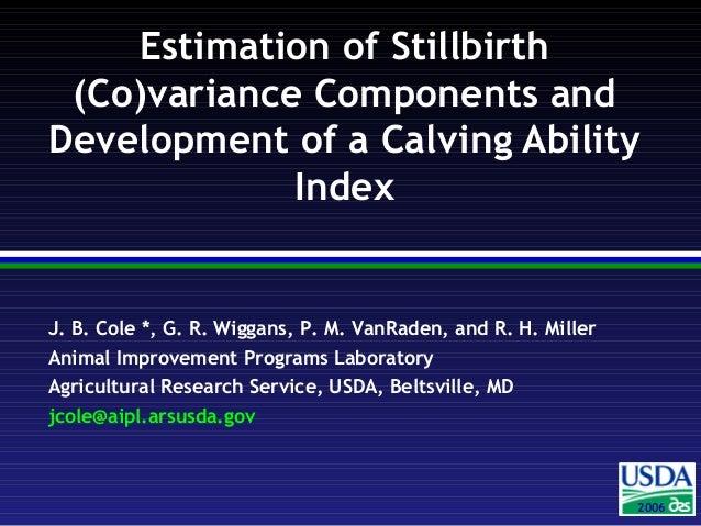 200420042006 J. B. Cole *, G. R. Wiggans, P. M. VanRaden, and R. H. Miller Animal Improvement Programs Laboratory Agricult...