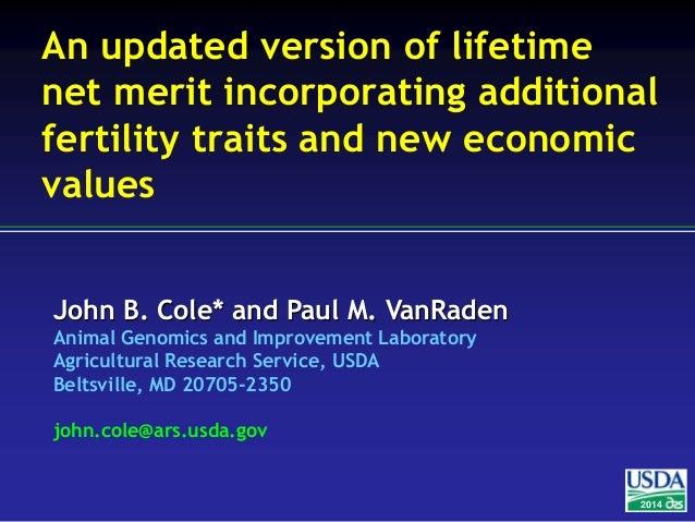 John B. Cole* and Paul M. VanRaden Animal Genomics and Improvement Laboratory Agricultural Research Service, USDA Beltsvil...