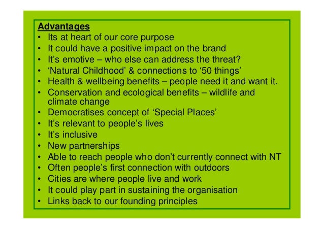 Advantages• Its at heart of our core purpose• It could have a positive impact on the brand• It's emotive – who else can ad...