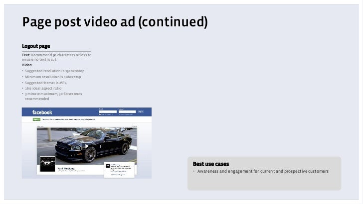 Page post video ad (continued)Logout pageText: Recommend 90 characters or less toensure no text is cutVideo:• Suggested r...