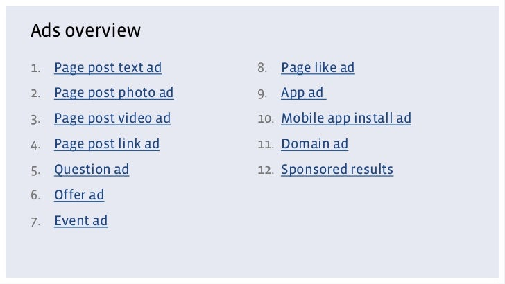 Ads overview1. Page post text ad    8. Page like ad2. Page post photo ad   9. App ad3. Page post video ad   10. Mobi...