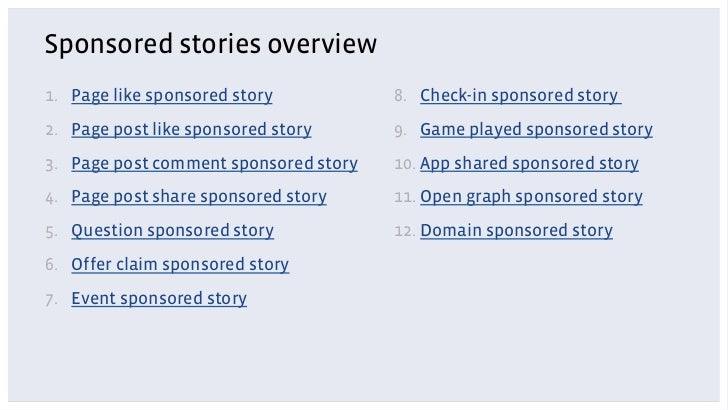 Sponsored stories overview1. Page like sponsored story           8. Check-in sponsored story2. Page post like sponsored...