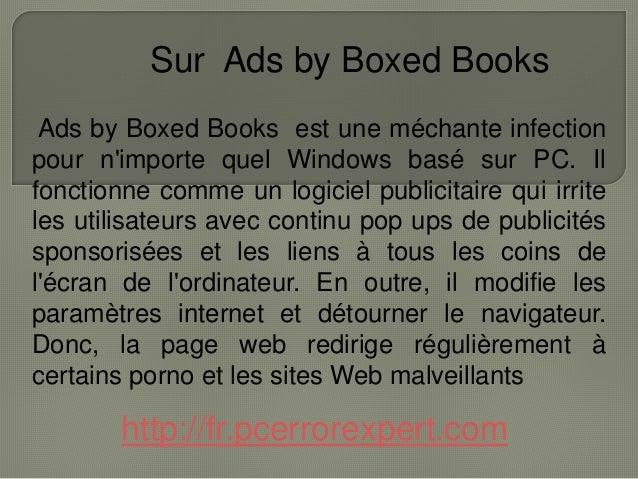 Sur Ads by Boxed Books Ads by Boxed Books est une méchante infection pour n'importe quel Windows basé sur PC. Il fonctionn...