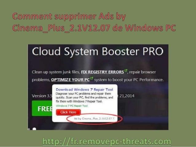 Ads by Cinema_Plus_2.1V12.07 est une menace très destructeur de malware qui secrètement est installée sur le système Windo...