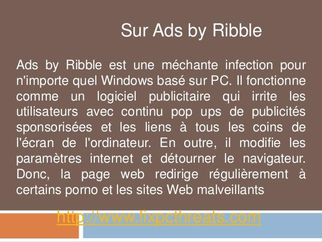 Sur Ads by Ribble  Ads by Ribble est une méchante infection pour  n'importe quel Windows basé sur PC. Il fonctionne  comme...