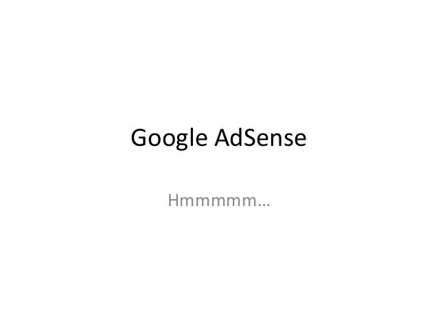 Google AdSense  Hmmmmm…