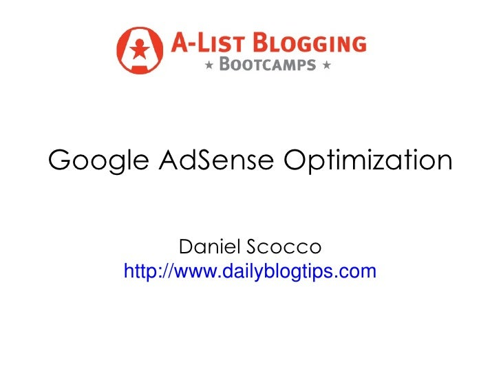 Google AdSense Optimization Daniel Scocco http://www.dailyblogtips.com