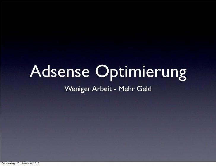 Adsense Optimierung                                Weniger Arbeit - Mehr GeldDonnerstag, 25. November 2010