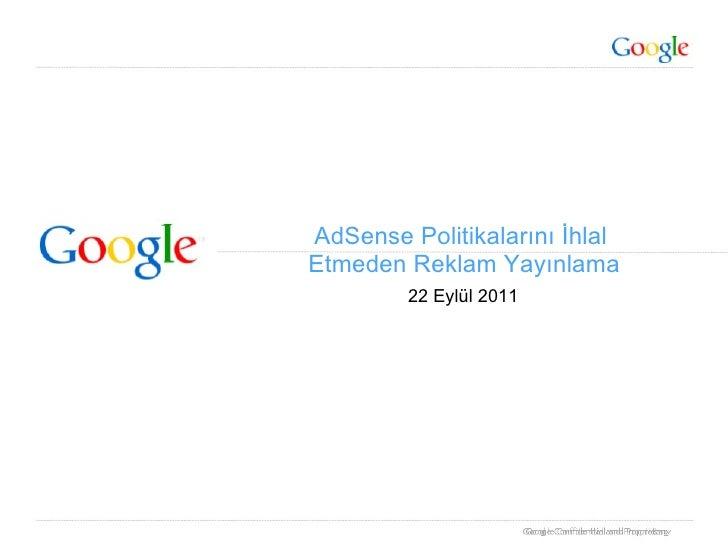22 Eylül 2011 AdSense Politikalarını İhlal  Etmeden Reklam Yayınlama