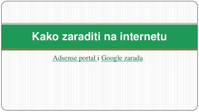 Adsense portal i Google zaradaKako zaraditi na internetu